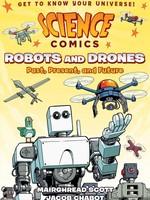 Science Comics: Robots and Drones GN - PB