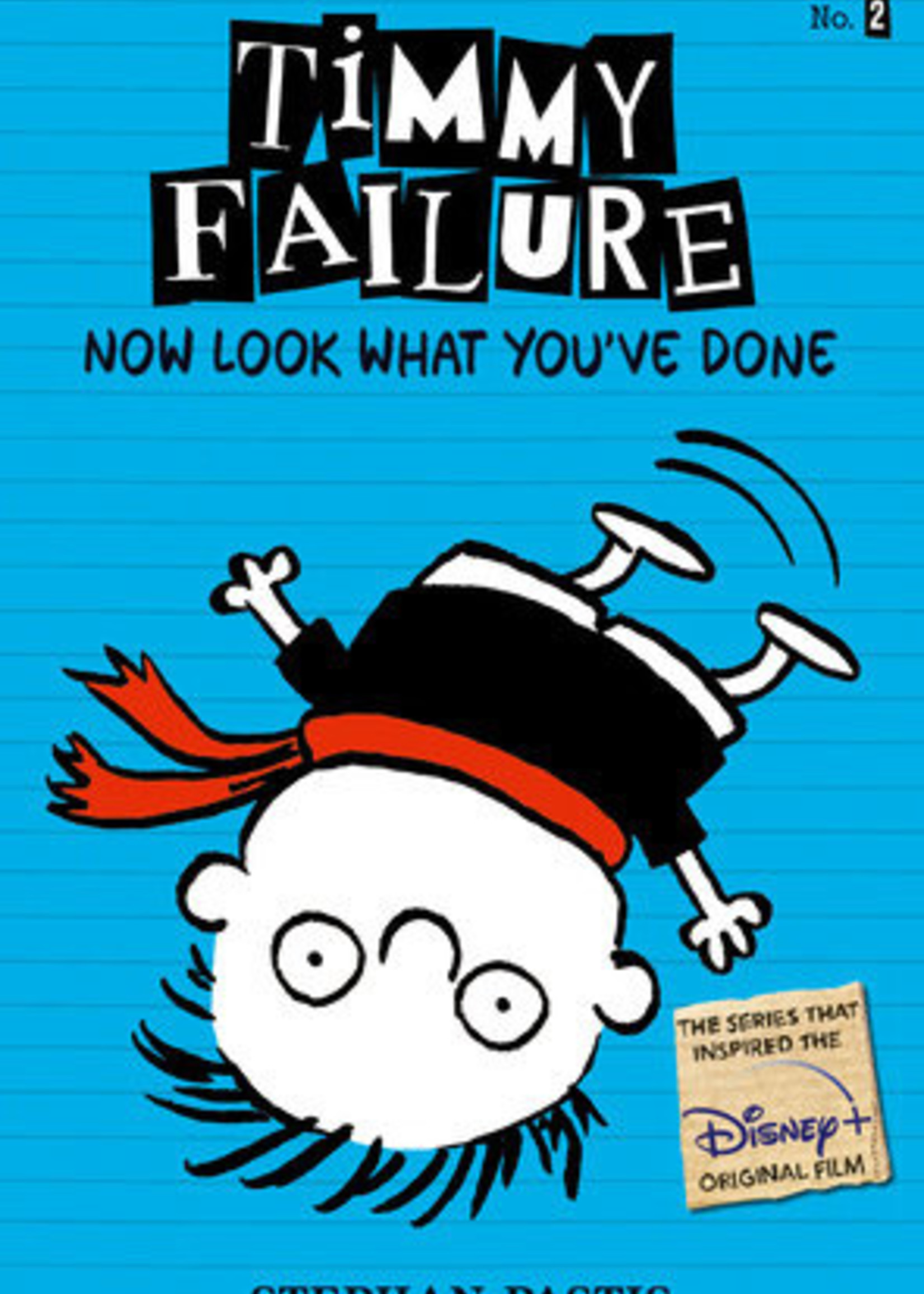 Timmy Failure #02, Now Look What You've Done Illustrated Novel - Paperback