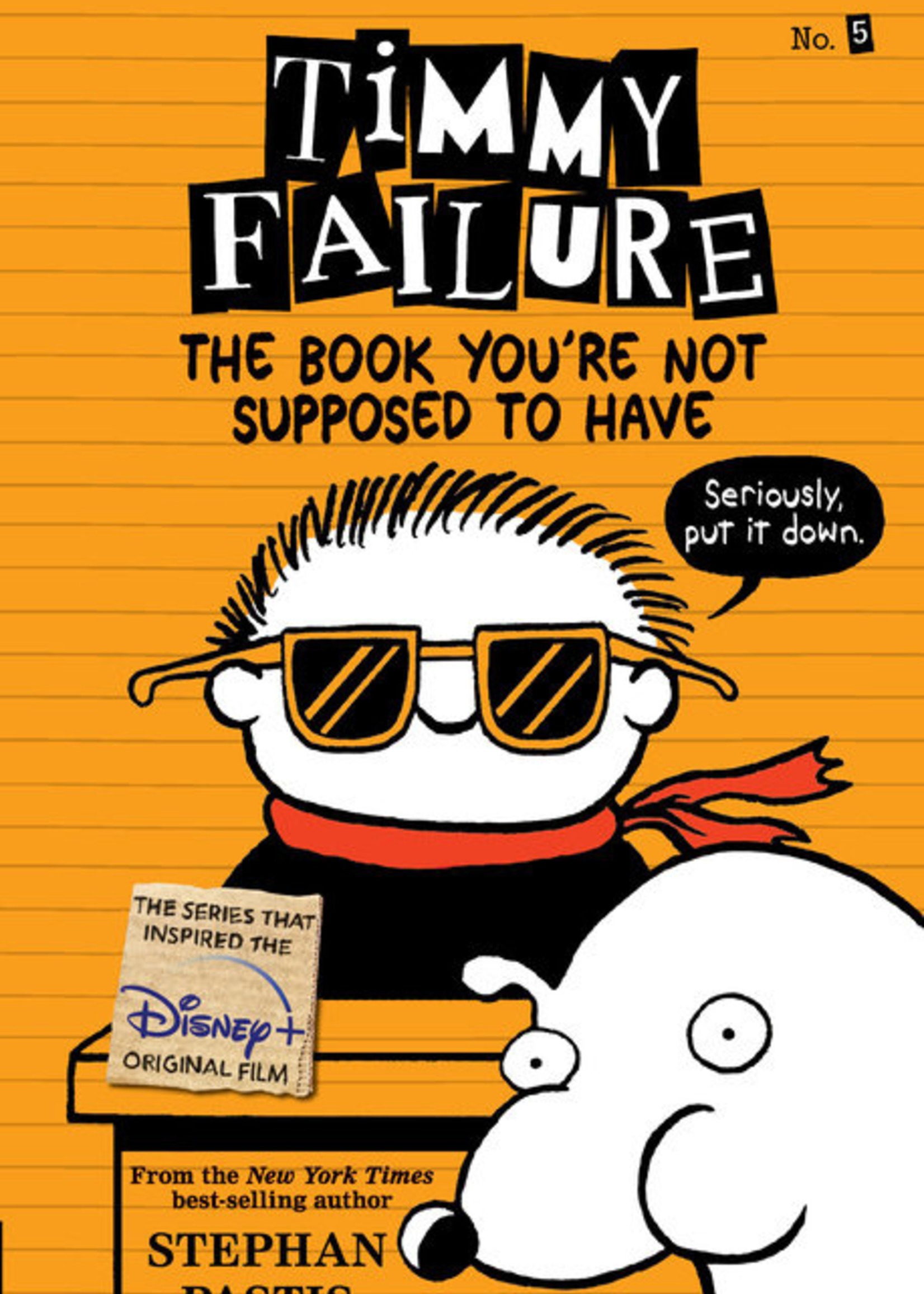 Timmy Failure #05, The Book You're Not Supposed to Have Illutrated Novel - Paperback