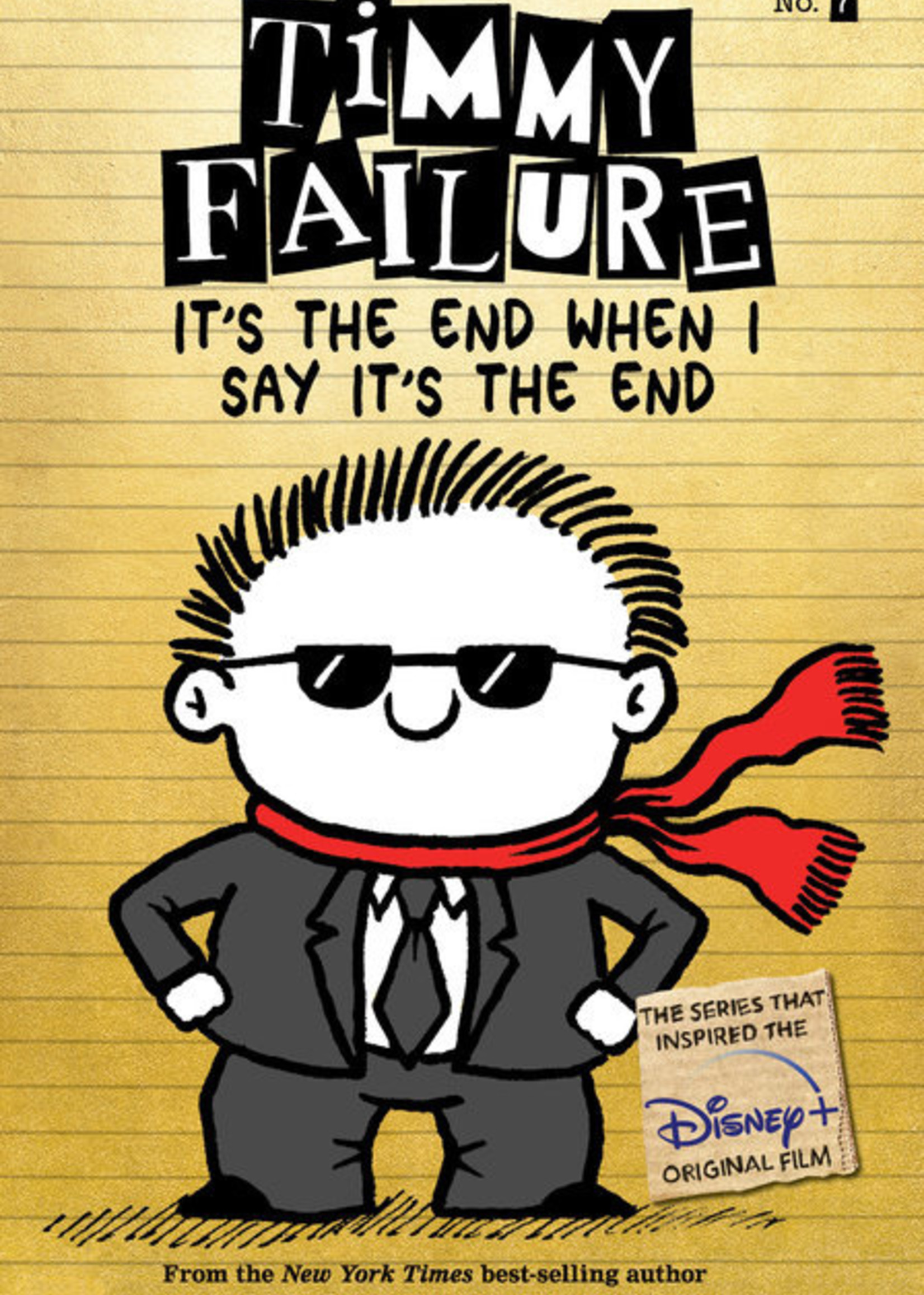Timmy Failure #07,  It's the End When I Say It's the End Illutrated Novel - Paperback