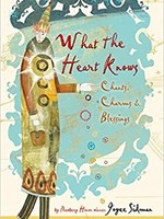 What The Heart Knows, Chants, Charms & Blessings  - HC