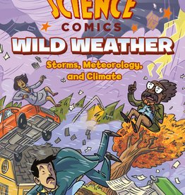 Science Comics: Wild Weather, Storms, Meteorology and Climate GN - PB