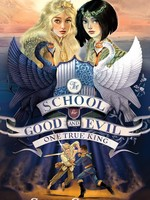 The School for Good and Evil #06, One True King - HC SALE