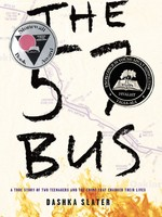 The 57 Bus, A True Story of Two Teenagers and the Crime That Changed Their Lives - HC