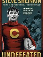 Undefeated: Jim Thorpe and the Carlisle Indian School Football Team - PB