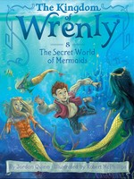 Kingdom of Wrenly #08, The Secret World of Mermaids - PB