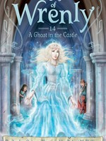 Kingdom of Wrenly #14,  A Ghost in the Castle - PB