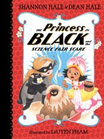 The Princess in Black #06, and the Science Fair Scare - PB