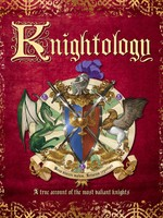 Knightology, A True Account of the Most Valiant Knights - HC