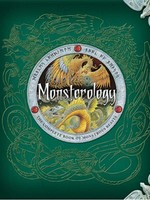 Monsterology, The Complete Book of Monstrous Beasts - HC
