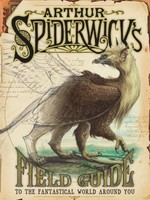 Arthur Spiderwick's Field Guide to the Fantastical World Around You - HC