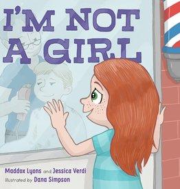 I'm Not a Girl: A Transgender Story - HC