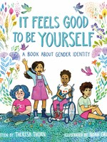 It Feels Good to Be Yourself: A Book about Gender Identity - HC
