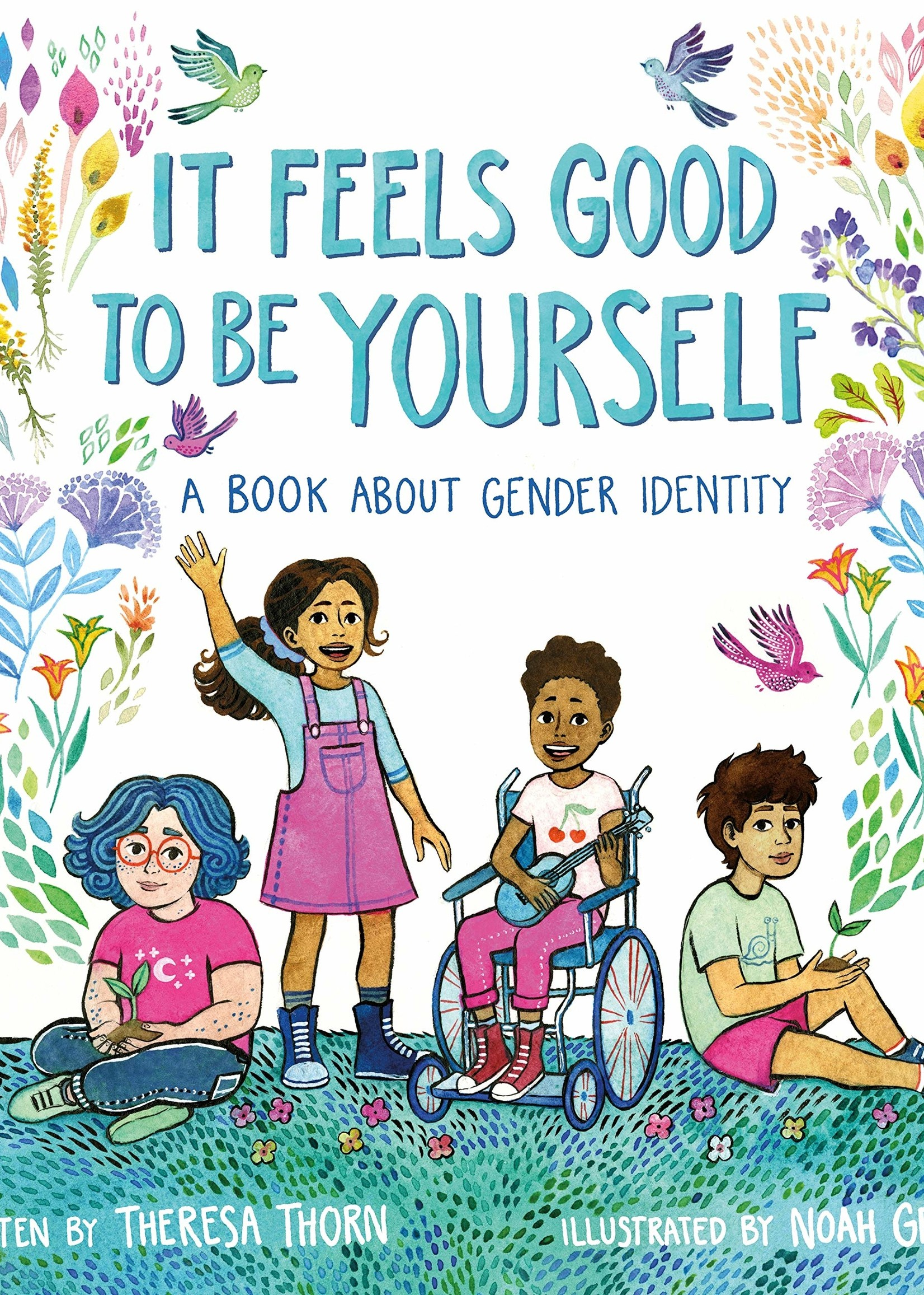 It Feels Good to Be Yourself: A Book about Gender Identity - Hardcover