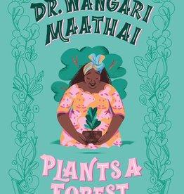Rebel Girls, Dr. Wangari Maathai Plants a Forest - HC
