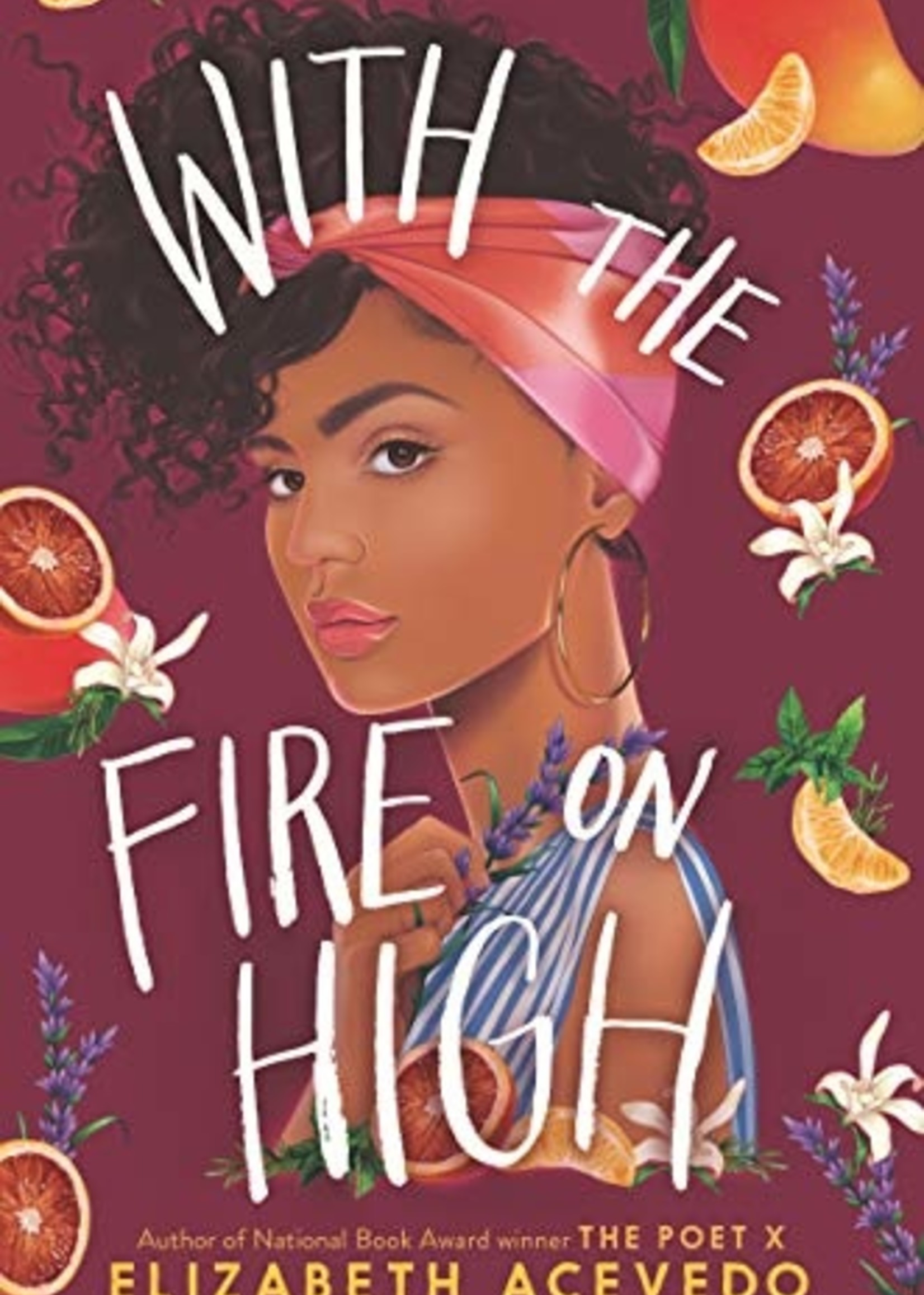 With the Fire on High - Hardcover