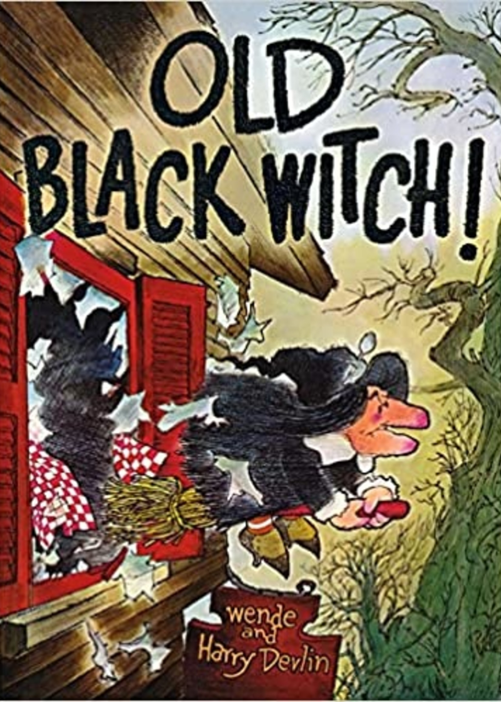 Old Black Witch! - Hardcover