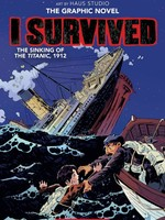 I Survived #01 GN, I Survived the Sinking of the Titanic, 1912 - PB