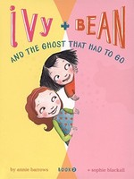 Ivy and Bean #02, The Ghost That Had To Go - PB