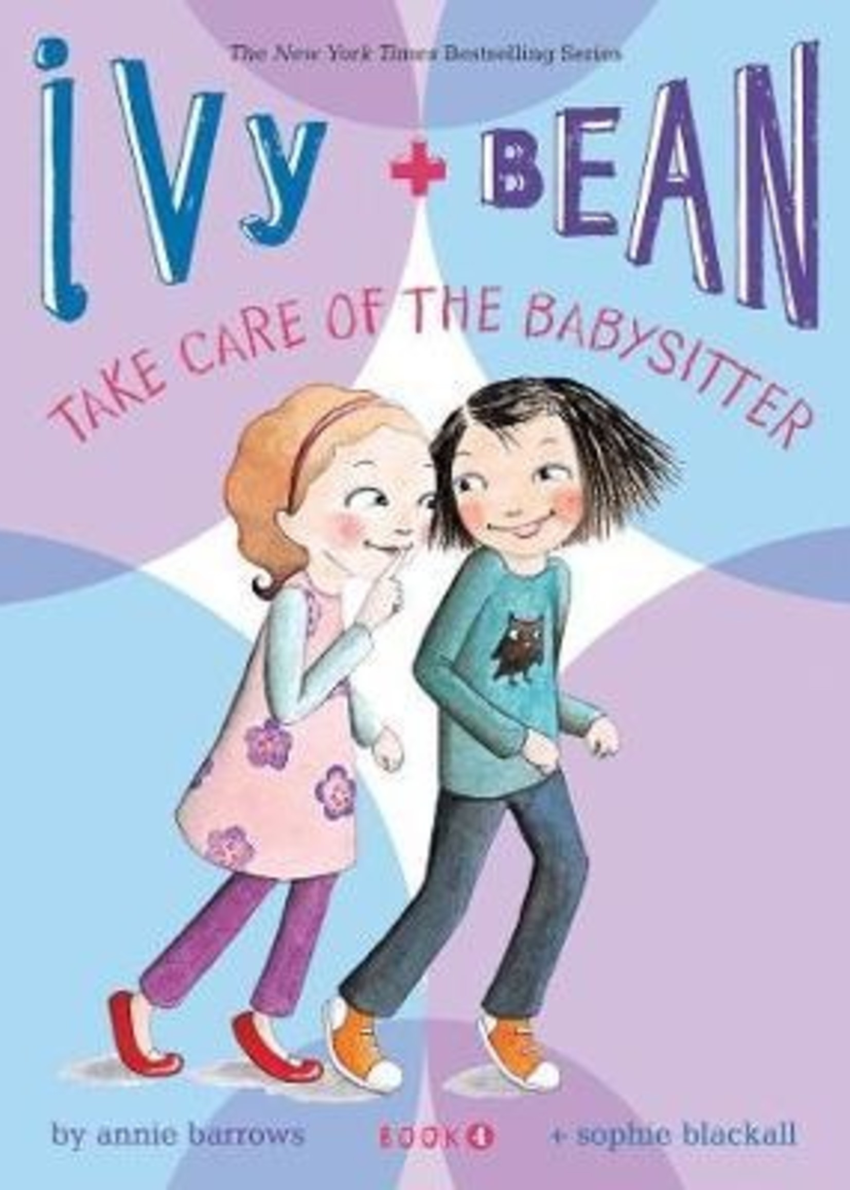 Ivy and Bean #04, Take Care of the Babysitter - Paperback