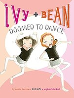Ivy and Bean #06, Doomed To Dance - PB