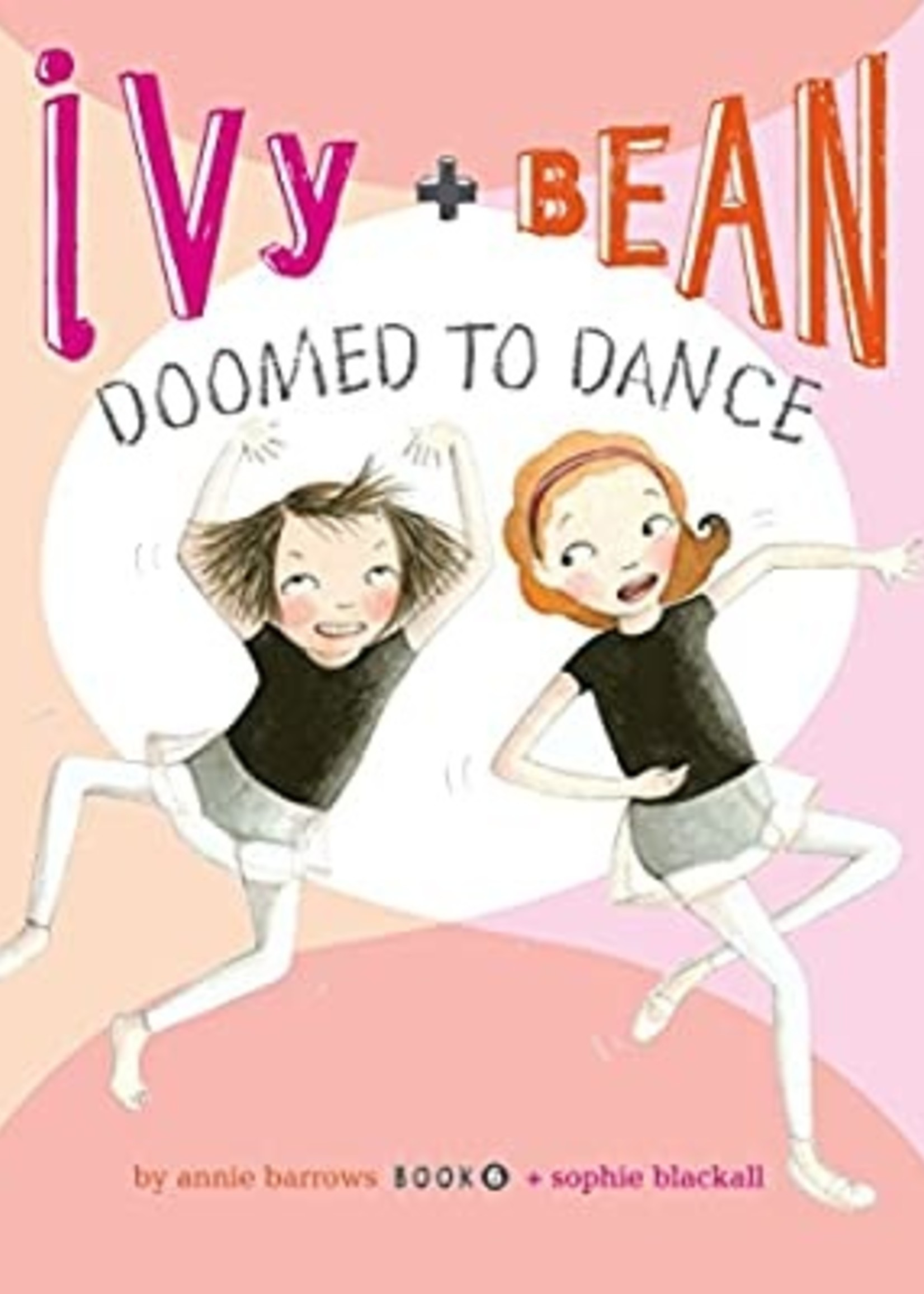 Ivy and Bean #06, Doomed To Dance - Paperback