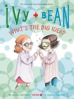 Ivy and Bean #07, What's The Big Idea? - PB