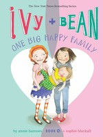 Ivy and Bean #11, One Big Happy Family - PB