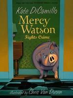 Mercy Watson #03, Mercy Watson Fights Crime - PB