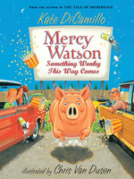 Mercy Watson #06, Something Wonky This Way Comes - PB