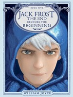 The Guardians #05, Jack Frost, The End Becomes the Beginning - HC SALE