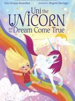Uni the Unicorn and the Dream Come True - HC