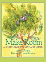 Make Room: A Child's Guide to Lent and Easter - PB