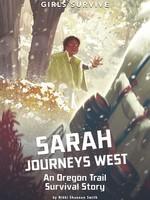OBOB 21/22: Sarah Journeys West: An Oregon Trail Survival Story - PB