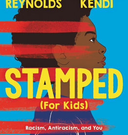 Stamped for Kids: Racism, Antiracism, and You - HC