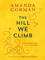 The Hill We Climb: An Inaugural Poem for the Country - HC