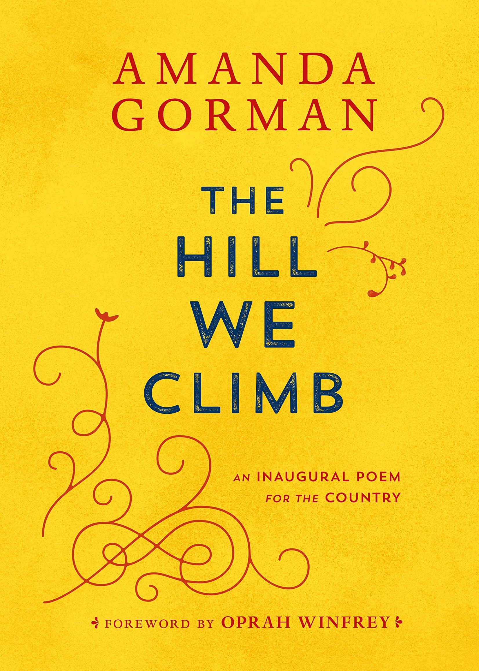 The Hill We Climb: An Inaugural Poem for the Country - Hardcover