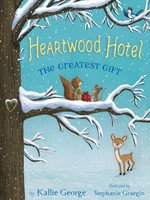 Heartwood Hotel #02, The Greatest Gift - PB
