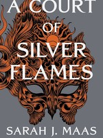 Court of Thorns and Roses #05, A Court of Silver Flames - HC