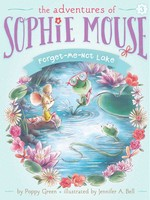 The Adventures of Sophie Mouse #03, Forget-Me-Not Lake - PB