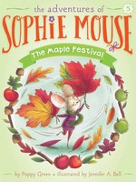 The Adventures of Sophie Mouse #05, The Maple Festival - PB