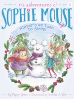 The Adventures of Sophie Mouse #06, Winter's No Time to Sleep! - PB