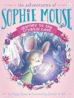 The Adventures of Sophie Mouse #12, Journey to the Crystal Cave - PB