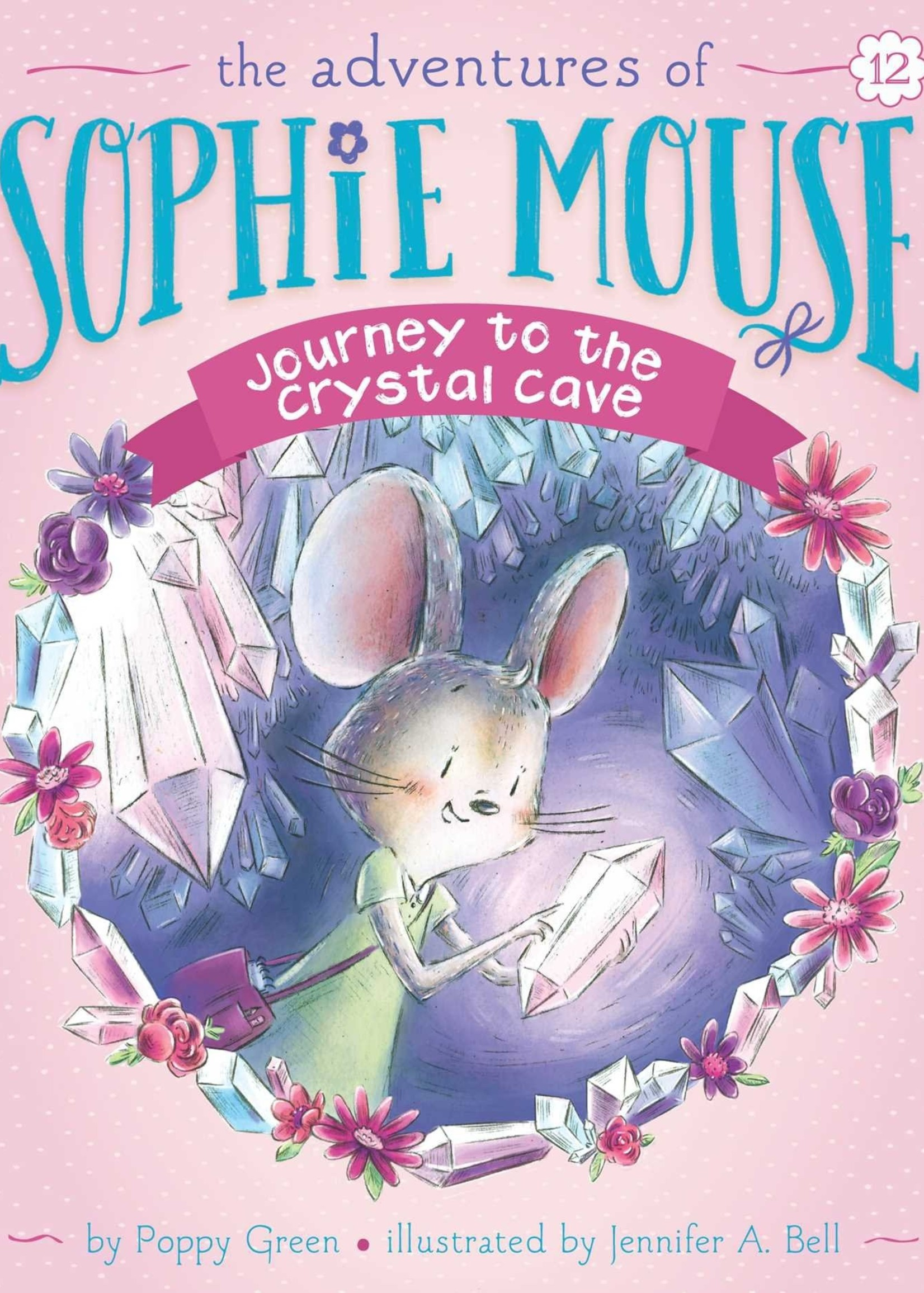 The Adventures of Sophie Mouse #12, Journey to the Crystal Cave - Paperback