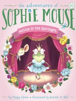 The Adventures of Sophie Mouse #16, Hattie in the Spotlight - PB