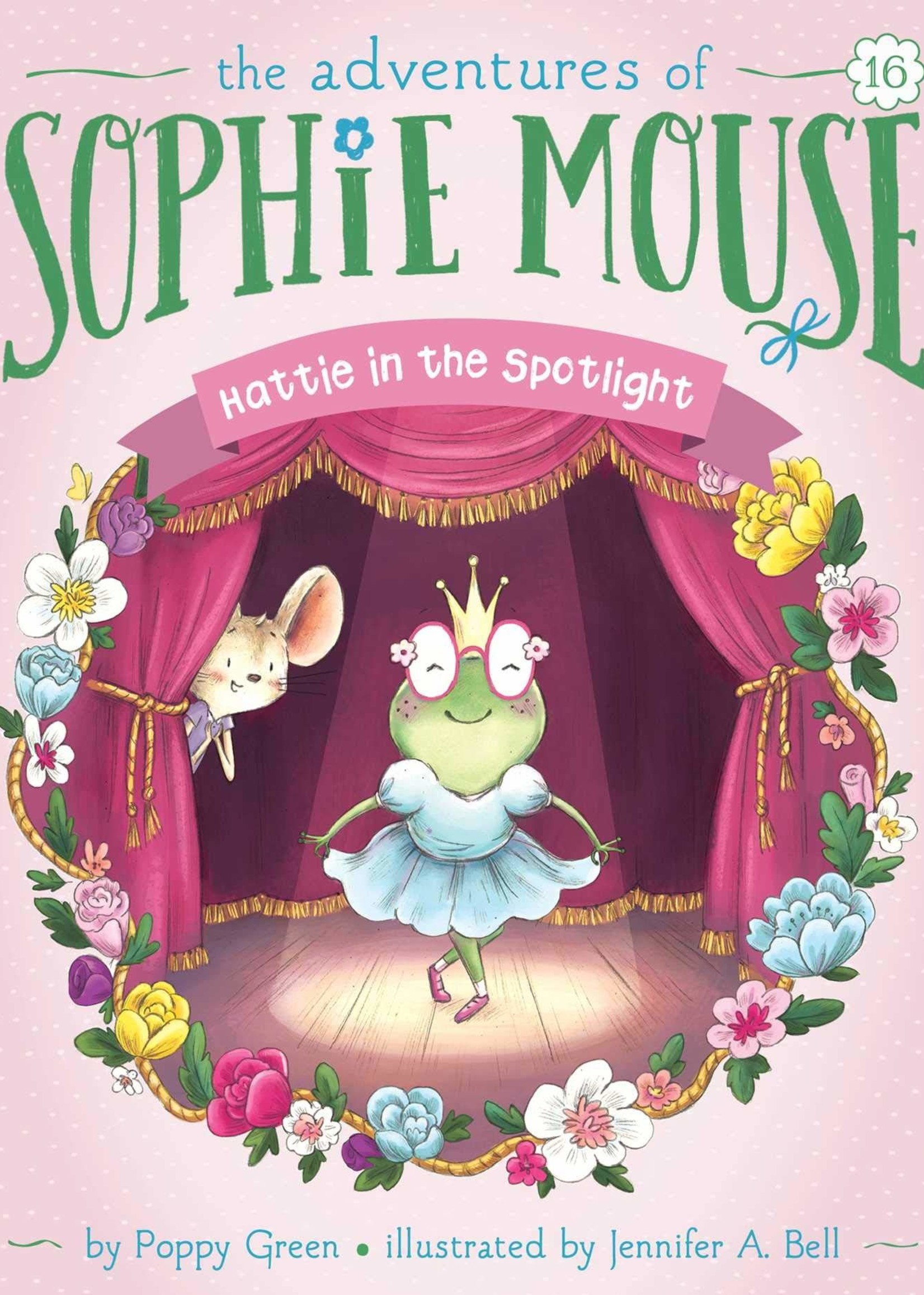 The Adventures of Sophie Mouse #16, Hattie in the Spotlight - Paperback