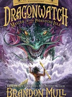 Dragonwatch #03, Master of the Phantom Isle: A Fablehaven Adventure - PB