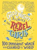 Good Night Stories for Rebel Girls, Volume 3, 100 Immigrant Women - HC