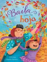 Baila Como Una Hoja / Dance Like a Leaf - PB