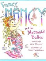 Fancy Nancy and the Mermaid Ballet - HC